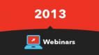 2013 Webinars