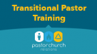 Transitional Pastor Training