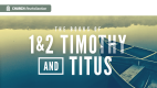 1 & 2 Timothy (9 week series)