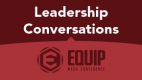 EQUIP Leadership Conversations