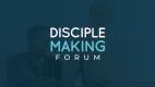 Disciple Making Forum 2019