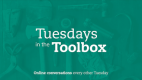 Tuesdays in the Toolbox