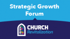 Strategic Growth Forum