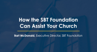 How the SBT Foundation Can Assist Your Church