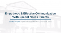 Special Needs Ministry | Empathetic and Effective Communication