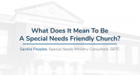 Special Needs Ministry | What is a Special Needs Friendly Church?