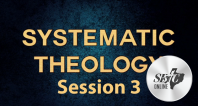 Systematic Theology: Session 3