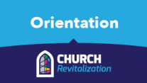 Church Revitalization Orientation