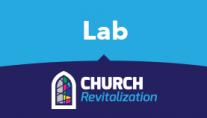 Church Revitalization Labs
