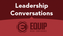 EQUIP Leadership Conversations