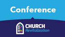 Church Revitalization Conference