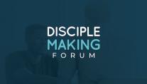 Disciple Making Forum